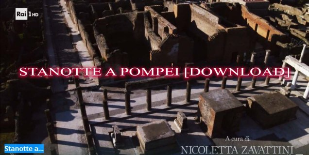 Stanotte a Pompei Download